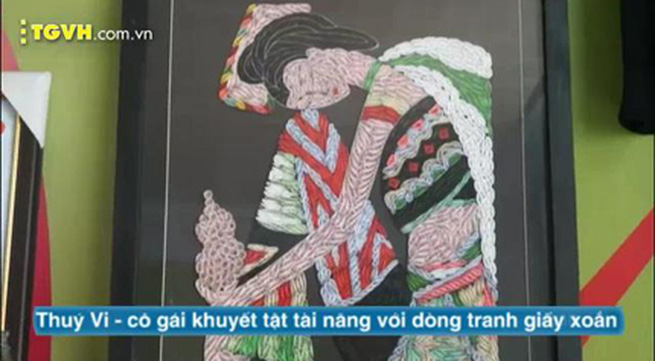 Cô gái khuyết tật tài năng và dòng tranh giấy xoắn mới lạ